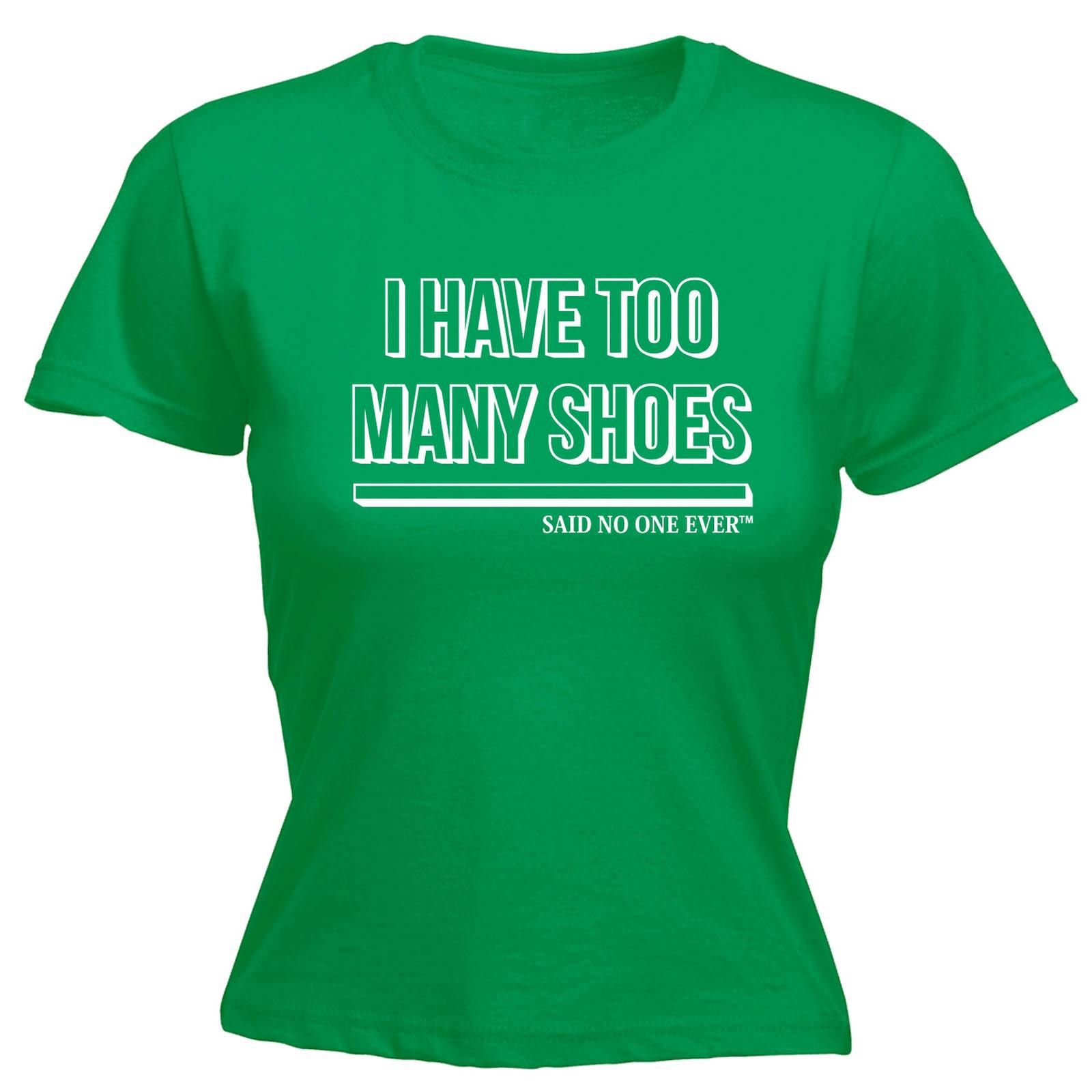 Tengo demasiadas Zapatos dijo que nadie para mujer Camiseta Camiseta Divertido Regalo De Navidad